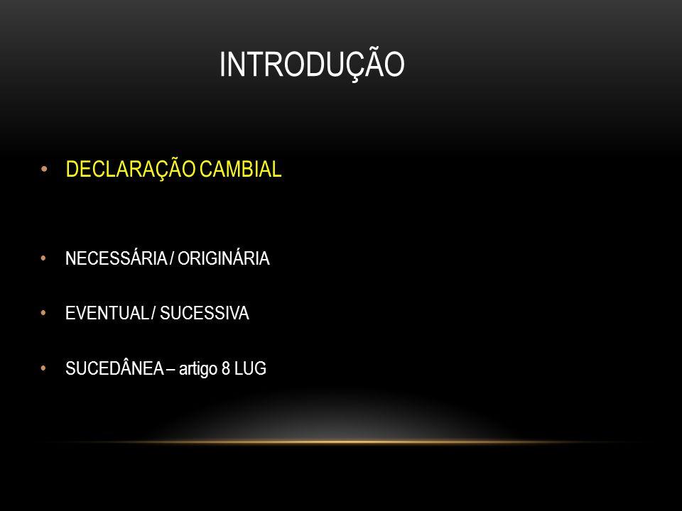 INTRODUÇÃO DECLARAÇÃO CAMBIAL NECESSÁRIA / ORIGINÁRIA