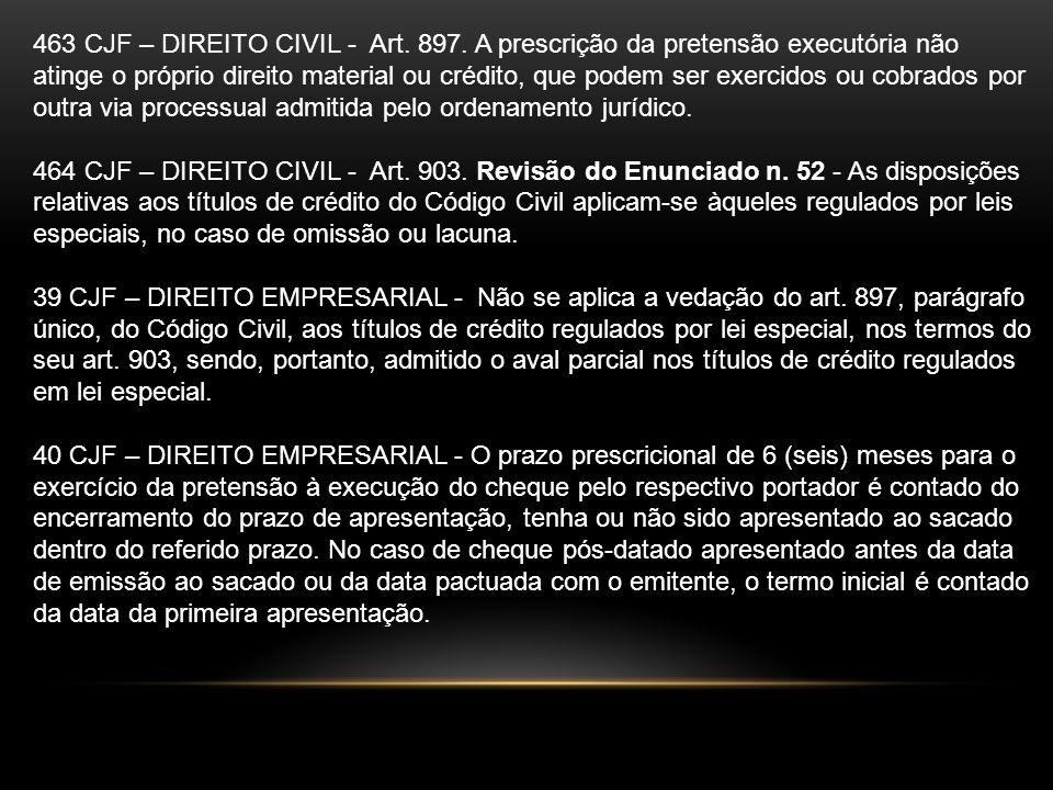 463 CJF – DIREITO CIVIL - Art. 897