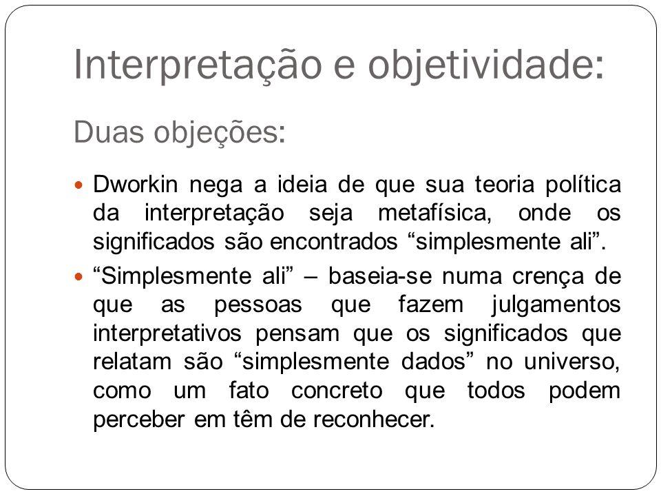 Interpretação e objetividade: 1 Duas objeções: