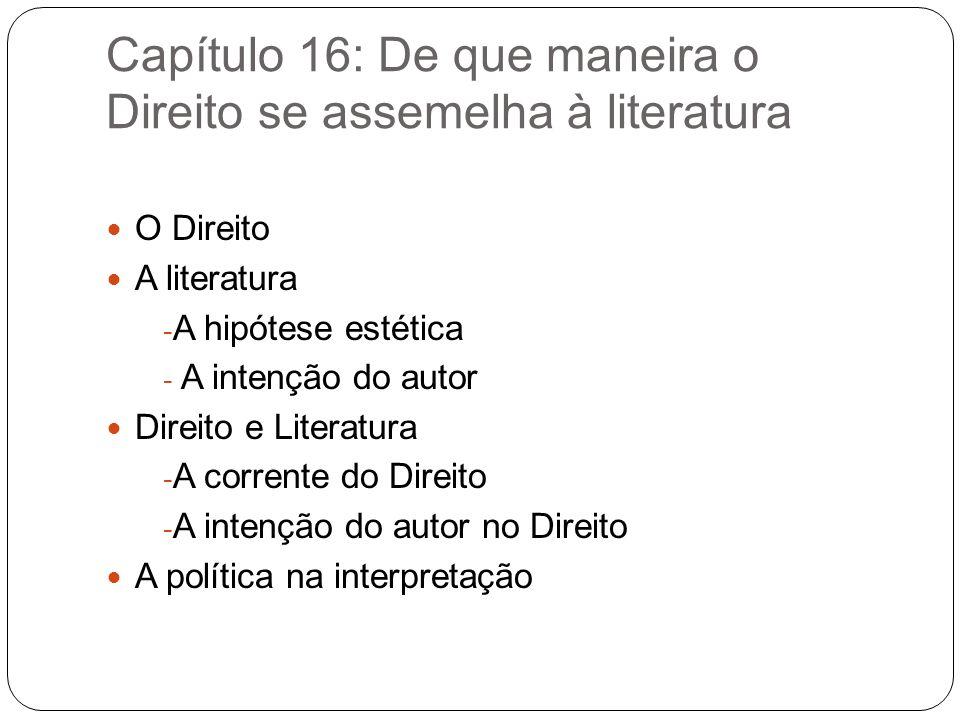 Capítulo 16: De que maneira o Direito se assemelha à literatura