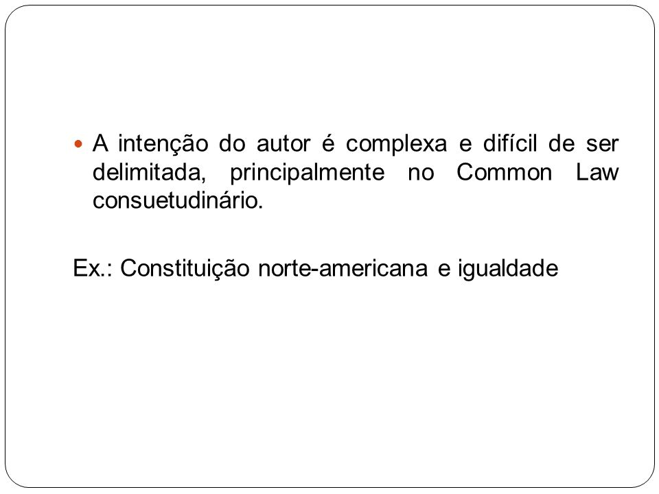 A intenção do autor é complexa e difícil de ser delimitada, principalmente no Common Law consuetudinário.