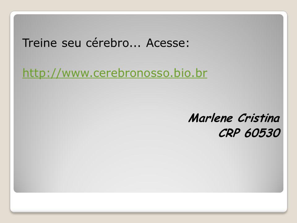 Treine seu cérebro. Acesse: http://www. cerebronosso. bio