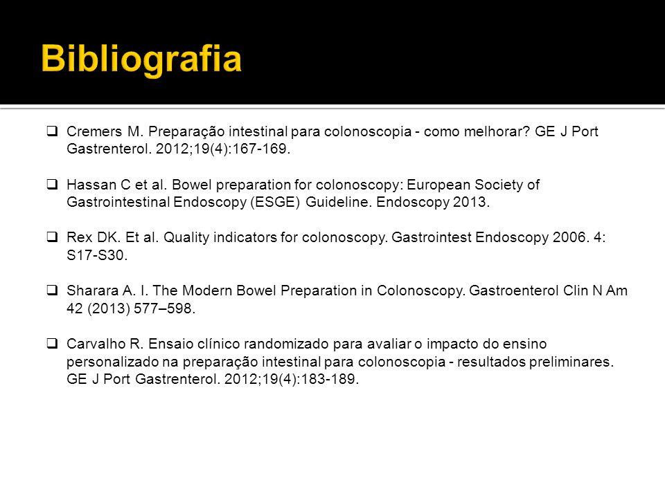 Bibliografia Cremers M. Preparação intestinal para colonoscopia - como melhorar GE J Port Gastrenterol. 2012;19(4):167-169.