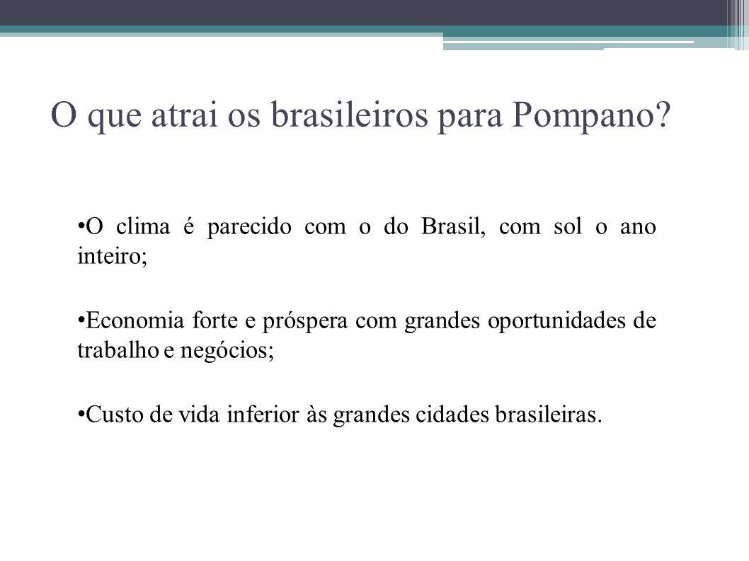 O que atrai os brasileiros para Pompano