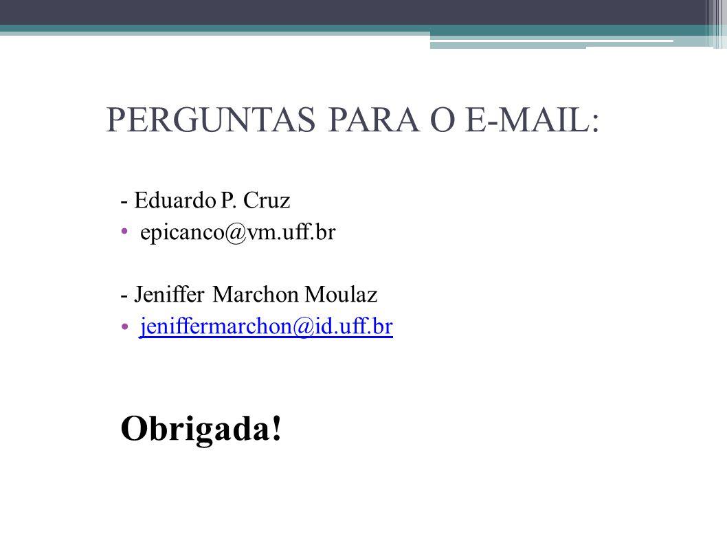 PERGUNTAS PARA O E-MAIL: