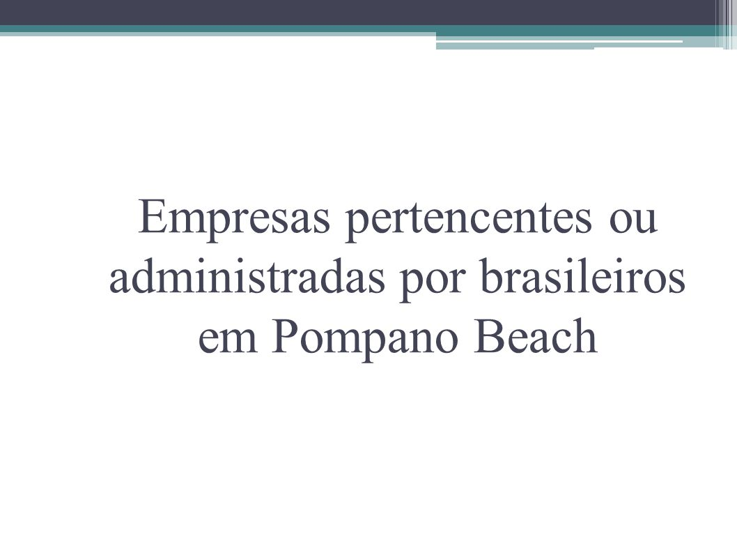 Empresas pertencentes ou administradas por brasileiros em Pompano Beach