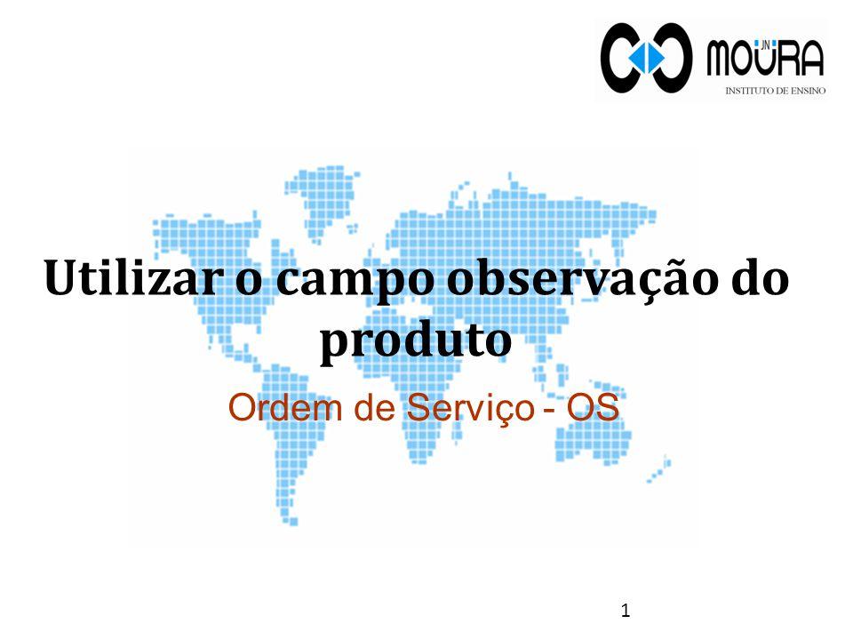 Utilizar o campo observação do produto