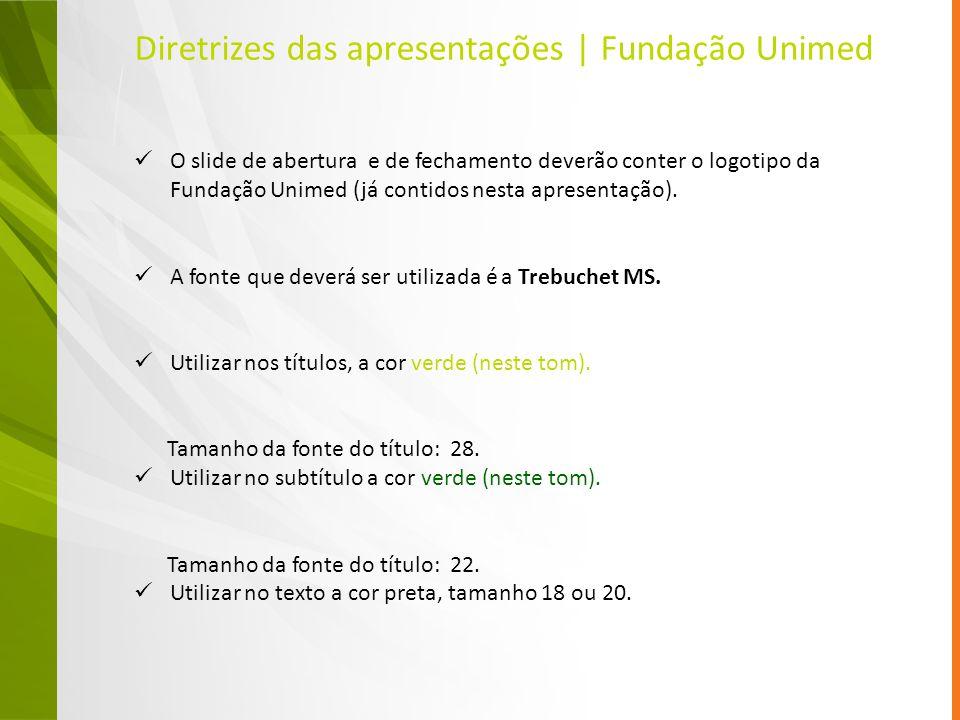 Diretrizes das apresentações | Fundação Unimed