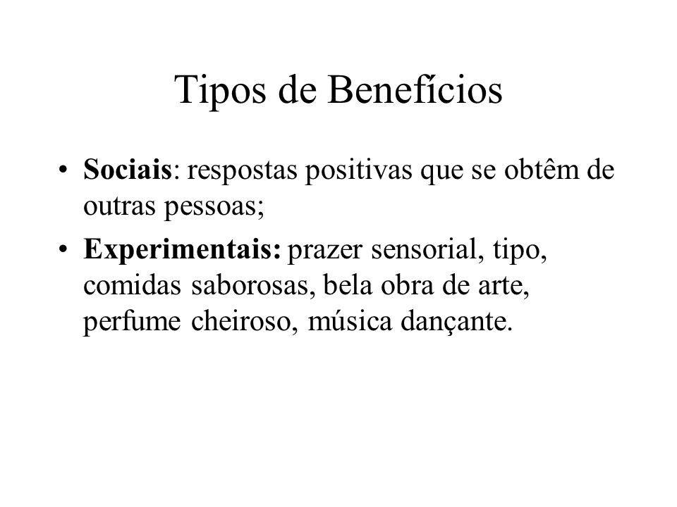 Tipos de Benefícios Sociais: respostas positivas que se obtêm de outras pessoas;