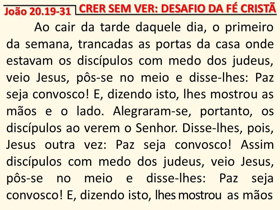 CRER SEM VER: DESAFIO DA FÉ CRISTÃ
