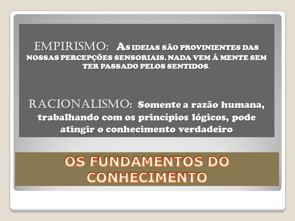 OS FUNDAMENTOS DO CONHECIMENTO