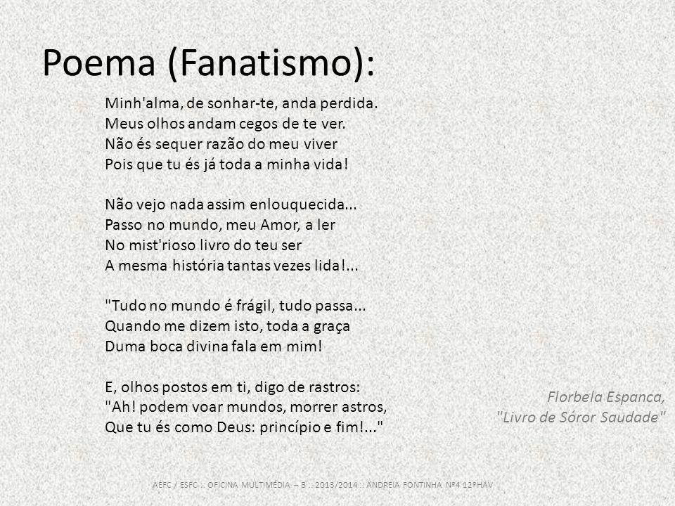 Poema (Fanatismo): Minh alma, de sonhar-te, anda perdida.