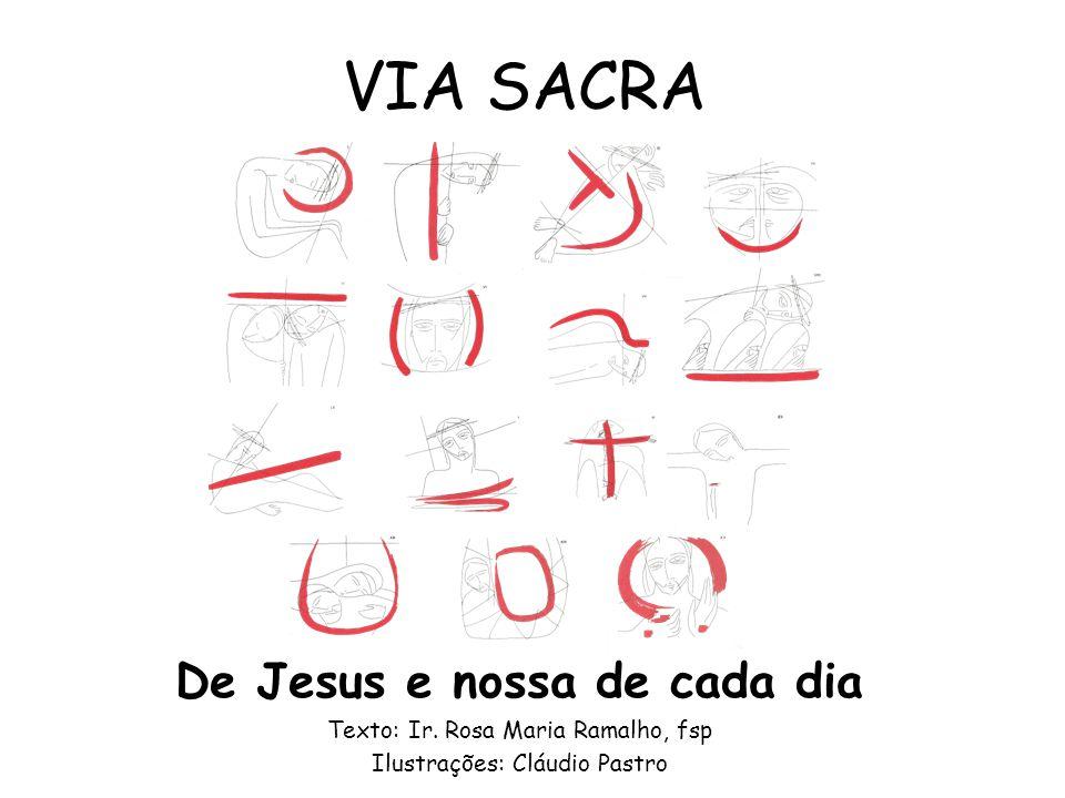VIA SACRA De Jesus e nossa de cada dia