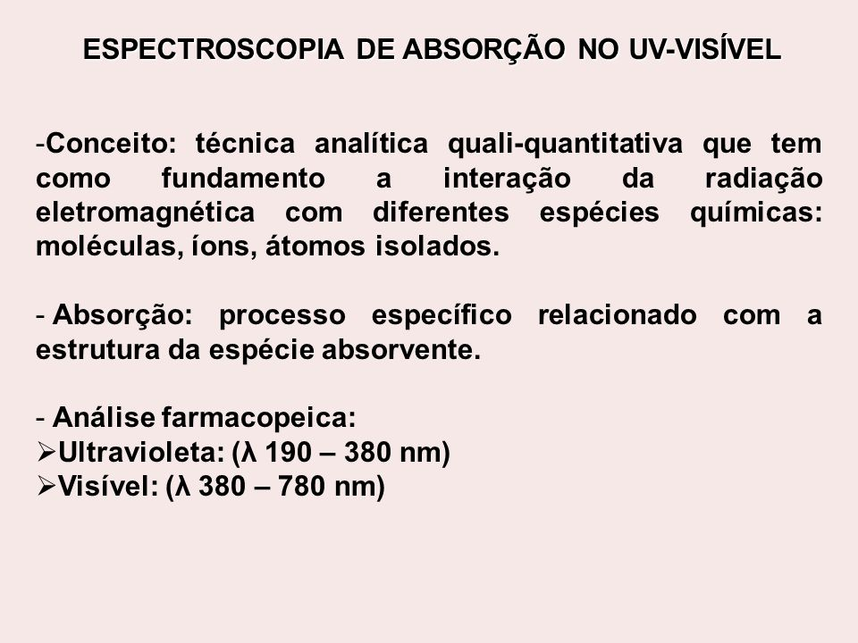 ESPECTROSCOPIA DE ABSORÇÃO NO UV-VISÍVEL
