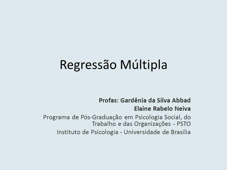 Regressão Múltipla Profas: Gardênia da Silva Abbad Elaine Rabelo Neiva