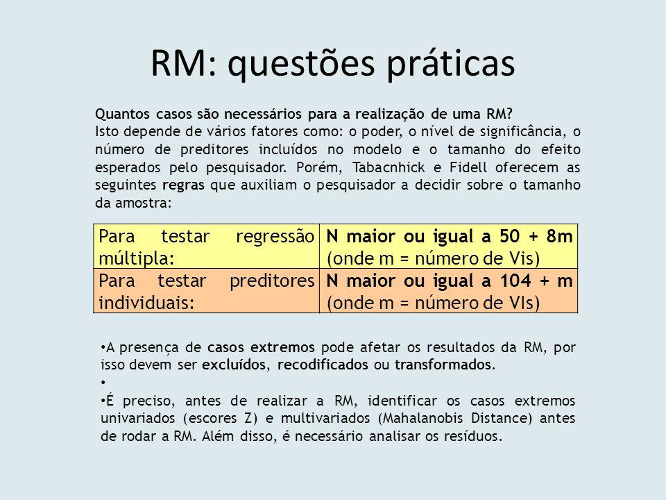 RM: questões práticas Para testar regressão múltipla: