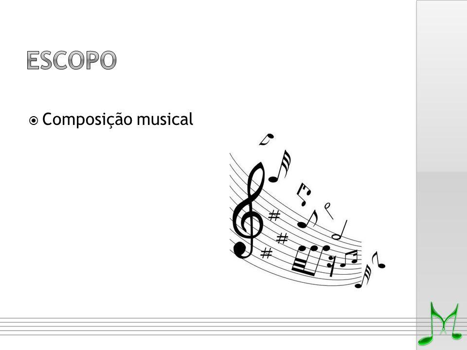 Escopo Composição musical Como vamos resolver isso