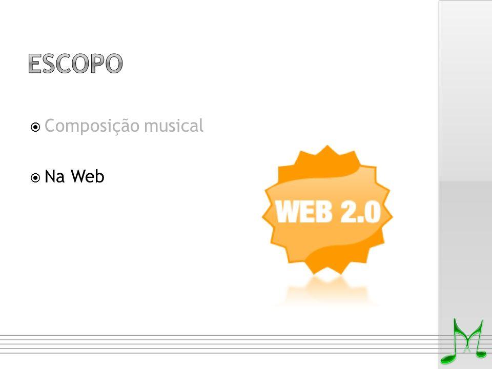 Escopo Composição musical Na Web Na web.