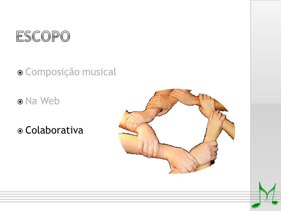 Escopo Composição musical Na Web Colaborativa