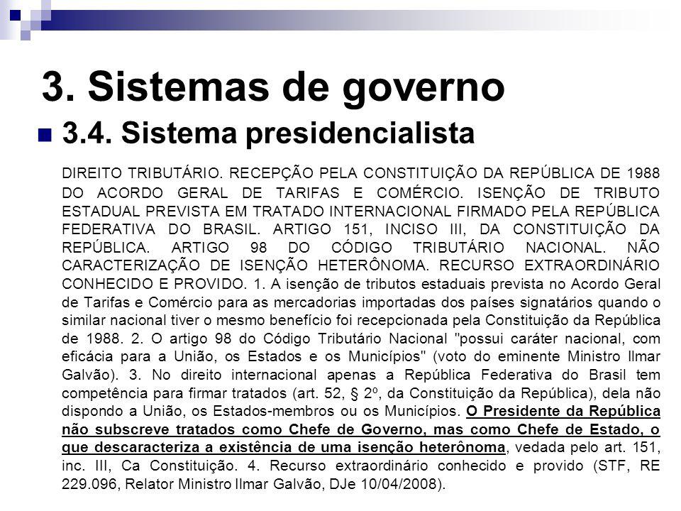 3. Sistemas de governo 3.4. Sistema presidencialista