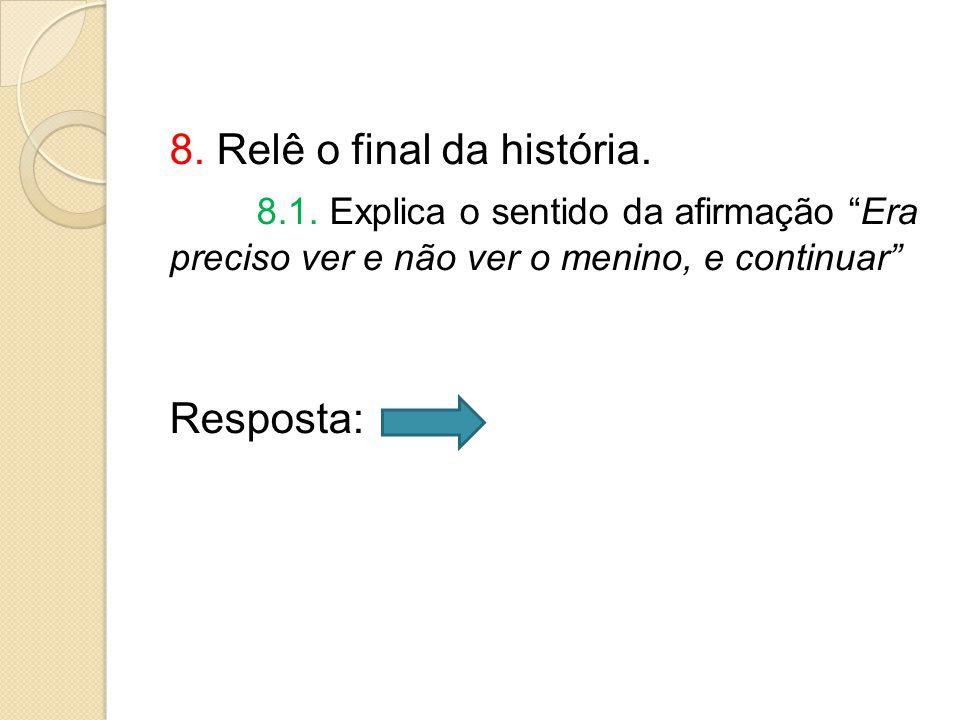 8. Relê o final da história. 8. 1