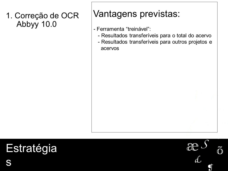 Estratégias Estratégias Vantagens previstas: 1. Correção de OCR