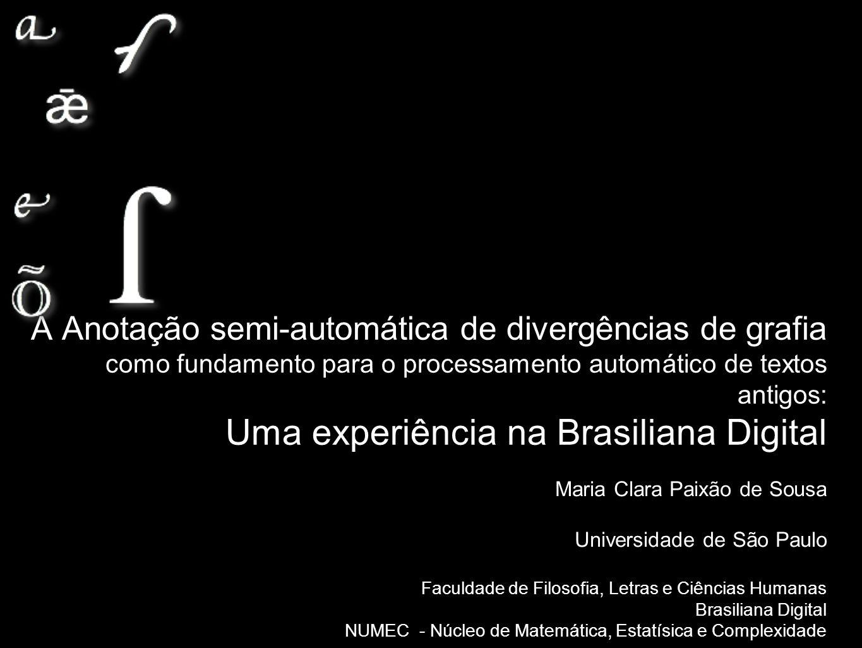 A Anotação semi-automática de divergências de grafia como fundamento para o processamento automático de textos antigos: Uma experiência na Brasiliana Digital