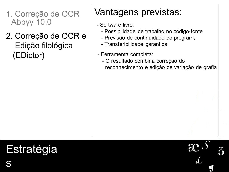 Estratégias Vantagens previstas: 1. Correção de OCR Abbyy 10.0