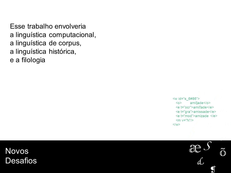 Novos Desafios Esse trabalho envolveria a linguística computacional,