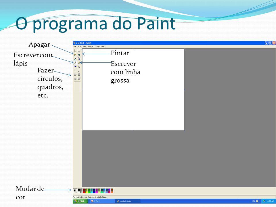 O programa do Paint Apagar Pintar Escrever com lápis
