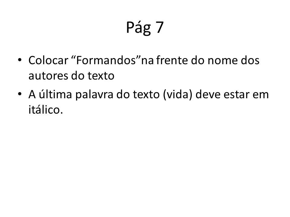 Pág 7 Colocar Formandos na frente do nome dos autores do texto