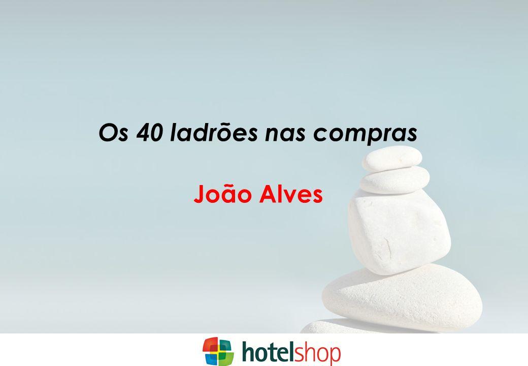 Os 40 ladrões nas compras João Alves