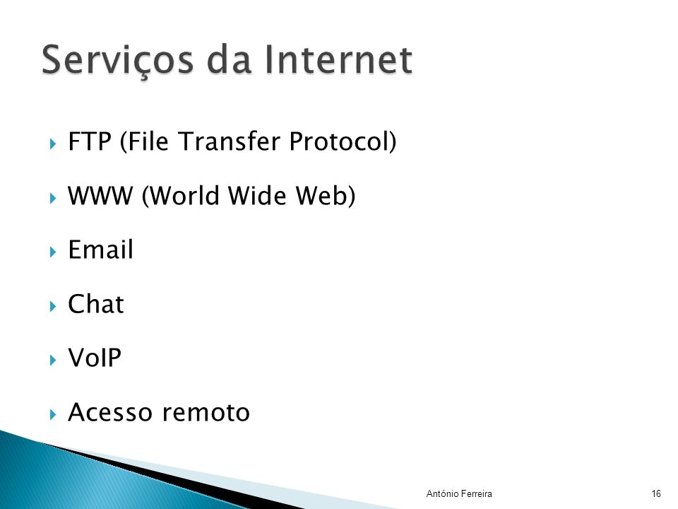 Serviços da Internet FTP (File Transfer Protocol) WWW (World Wide Web)