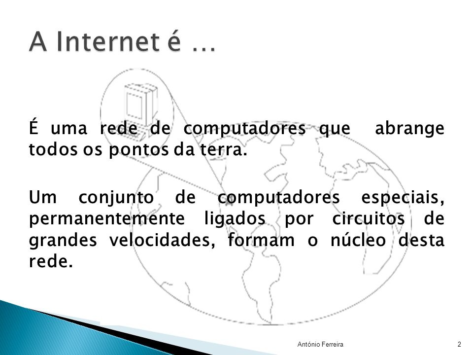 A Internet é …