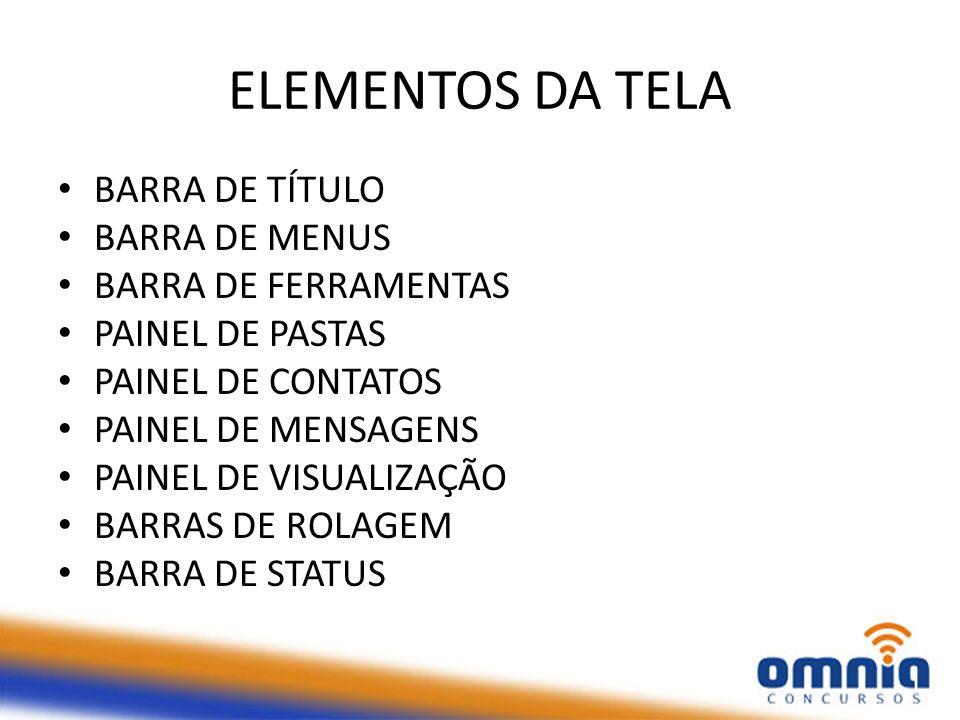 ELEMENTOS DA TELA BARRA DE TÍTULO BARRA DE MENUS BARRA DE FERRAMENTAS