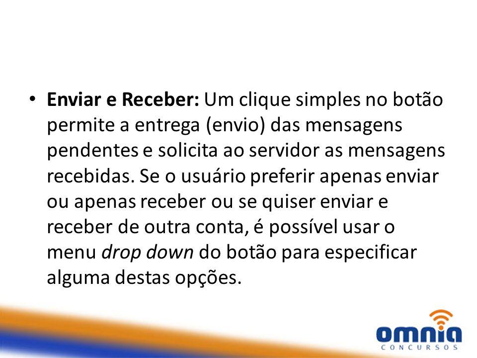 Enviar e Receber: Um clique simples no botão permite a entrega (envio) das mensagens pendentes e solicita ao servidor as mensagens recebidas.