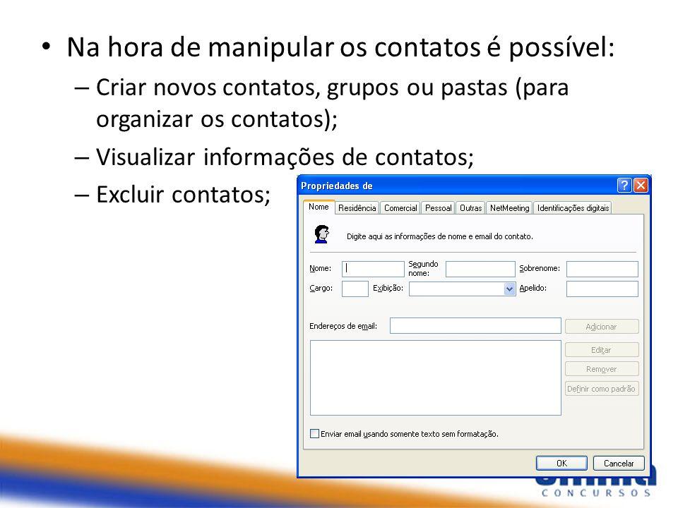 Na hora de manipular os contatos é possível: