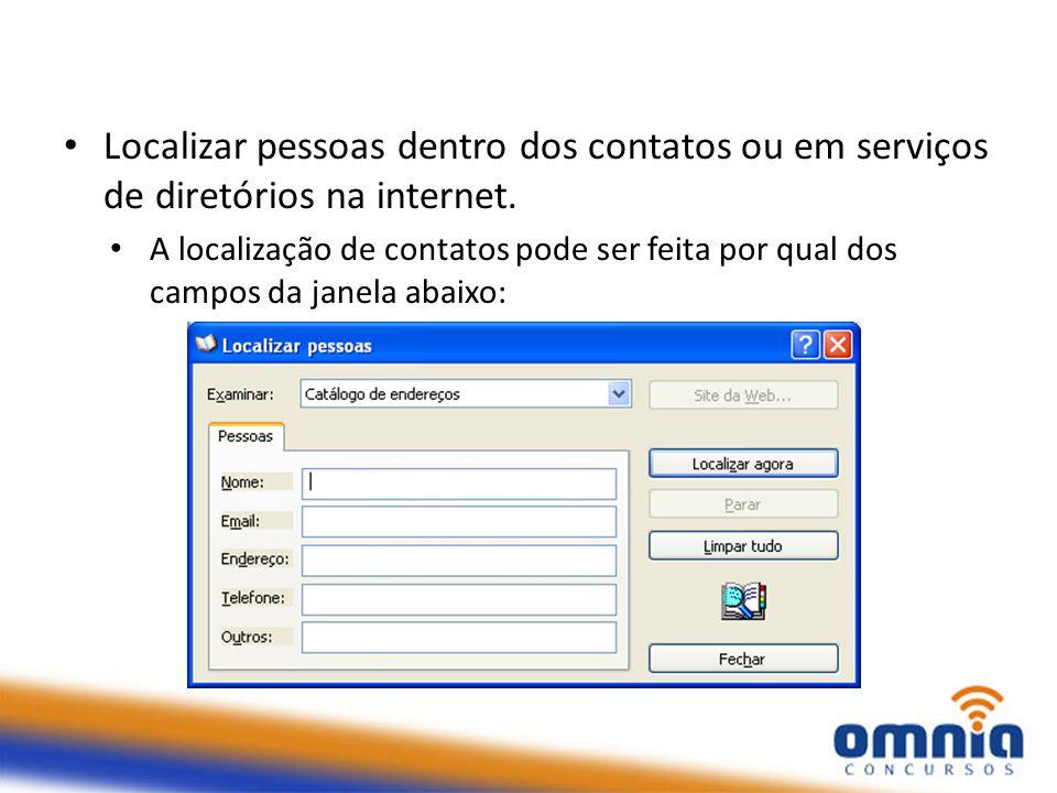Localizar pessoas dentro dos contatos ou em serviços de diretórios na internet.