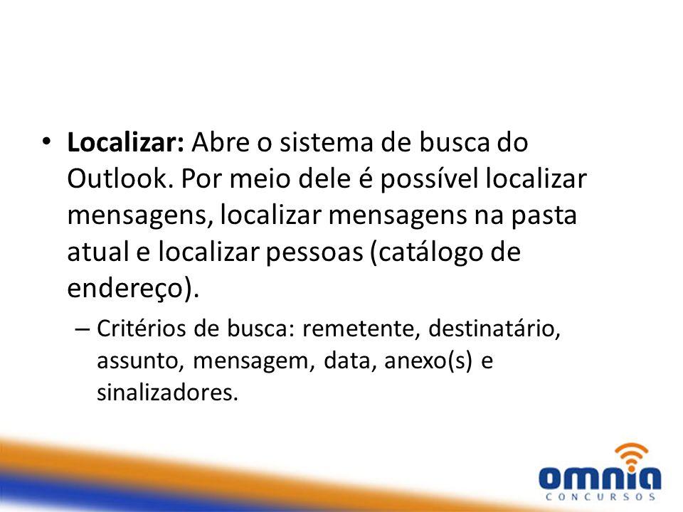 Localizar: Abre o sistema de busca do Outlook