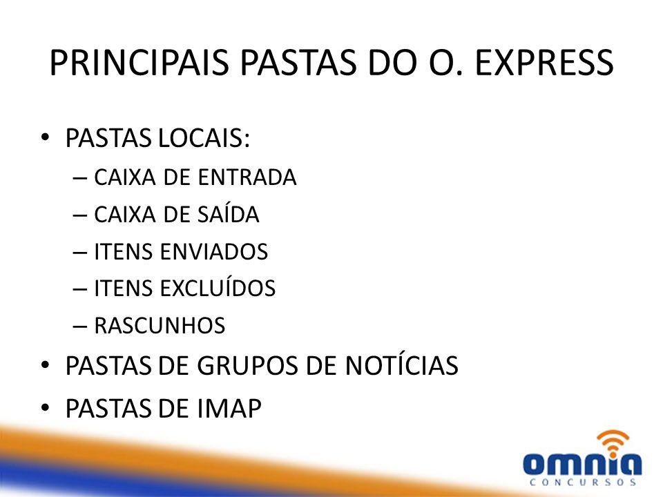 PRINCIPAIS PASTAS DO O. EXPRESS