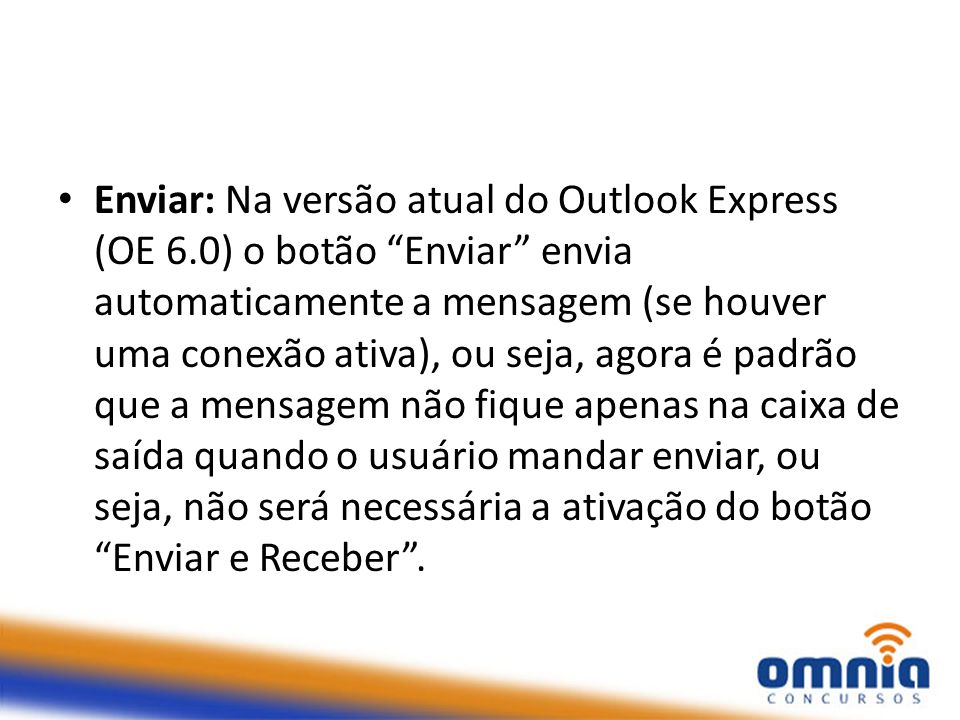 Enviar: Na versão atual do Outlook Express (OE 6