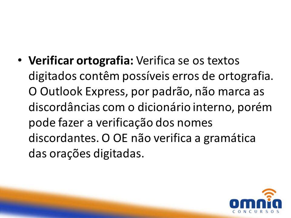 Verificar ortografia: Verifica se os textos digitados contêm possíveis erros de ortografia.