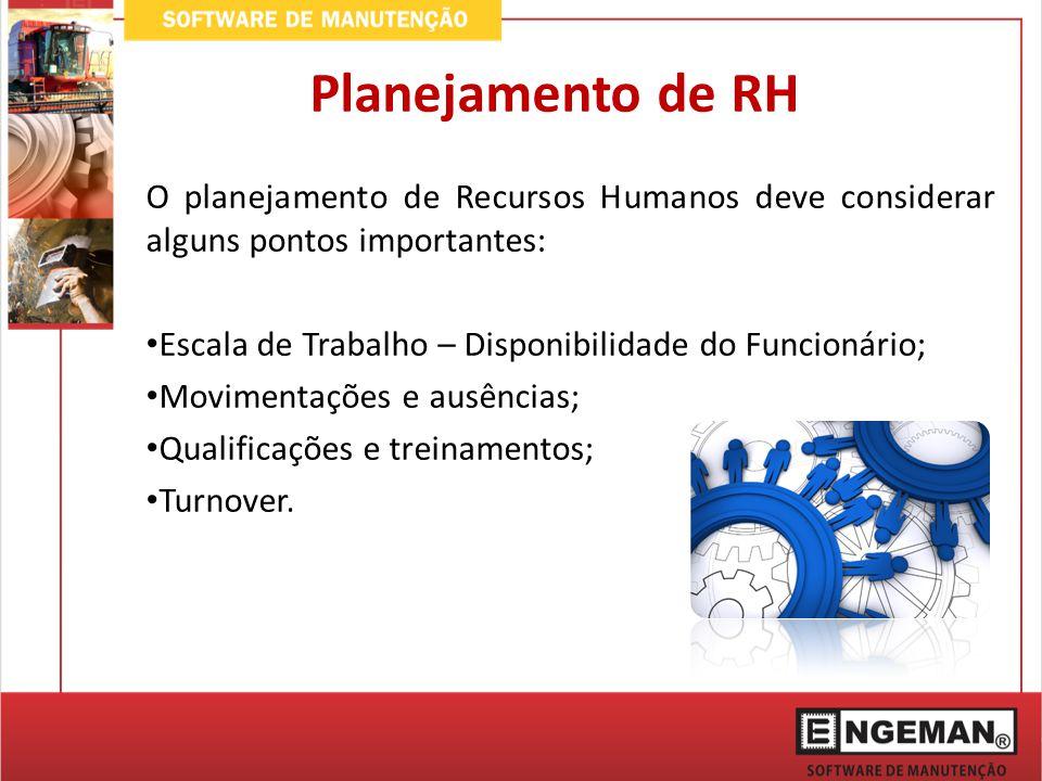 Planejamento de RH O planejamento de Recursos Humanos deve considerar alguns pontos importantes: