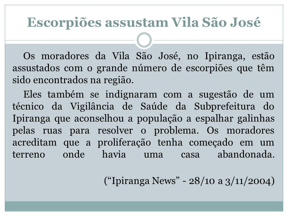 Escorpiões assustam Vila São José