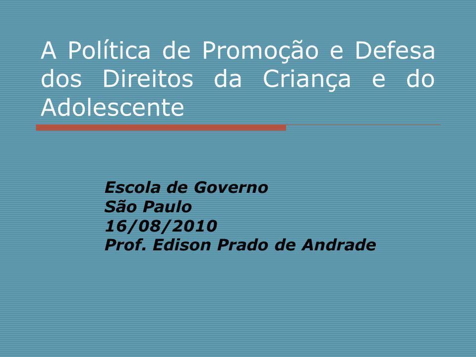 Escola de Governo São Paulo 16/08/2010 Prof. Edison Prado de Andrade