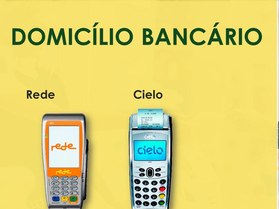 Rede DOMICÍLIO BANCÁRIO Cielo