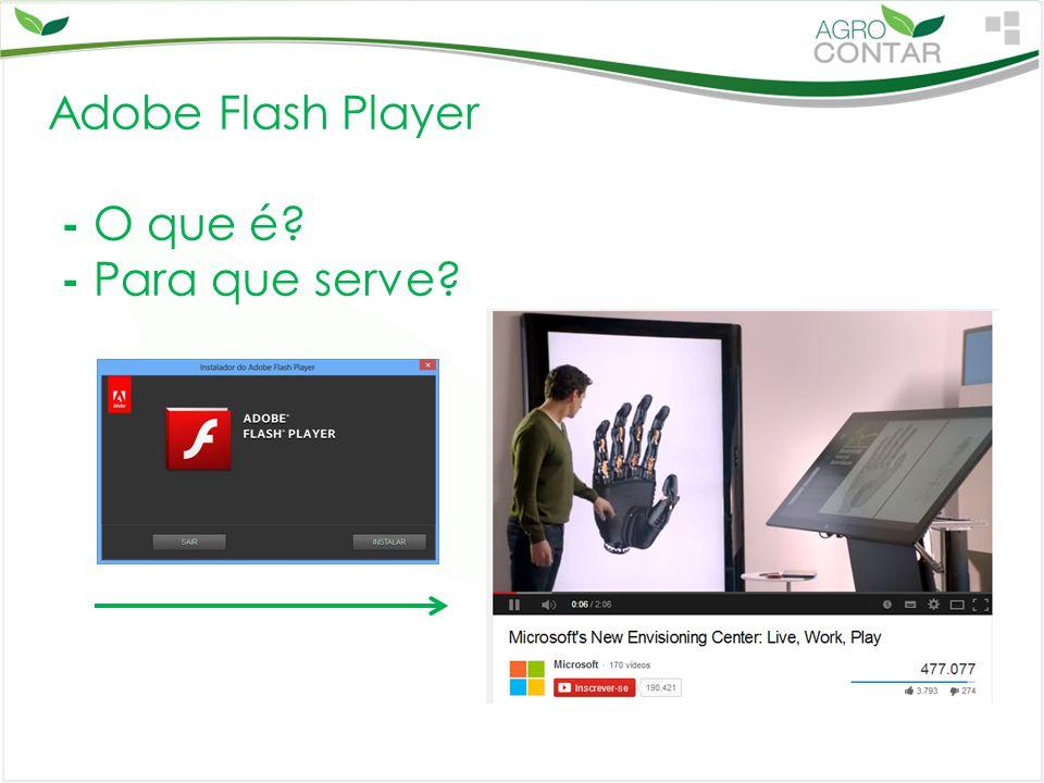 Adobe Flash Player - O que é - Para que serve