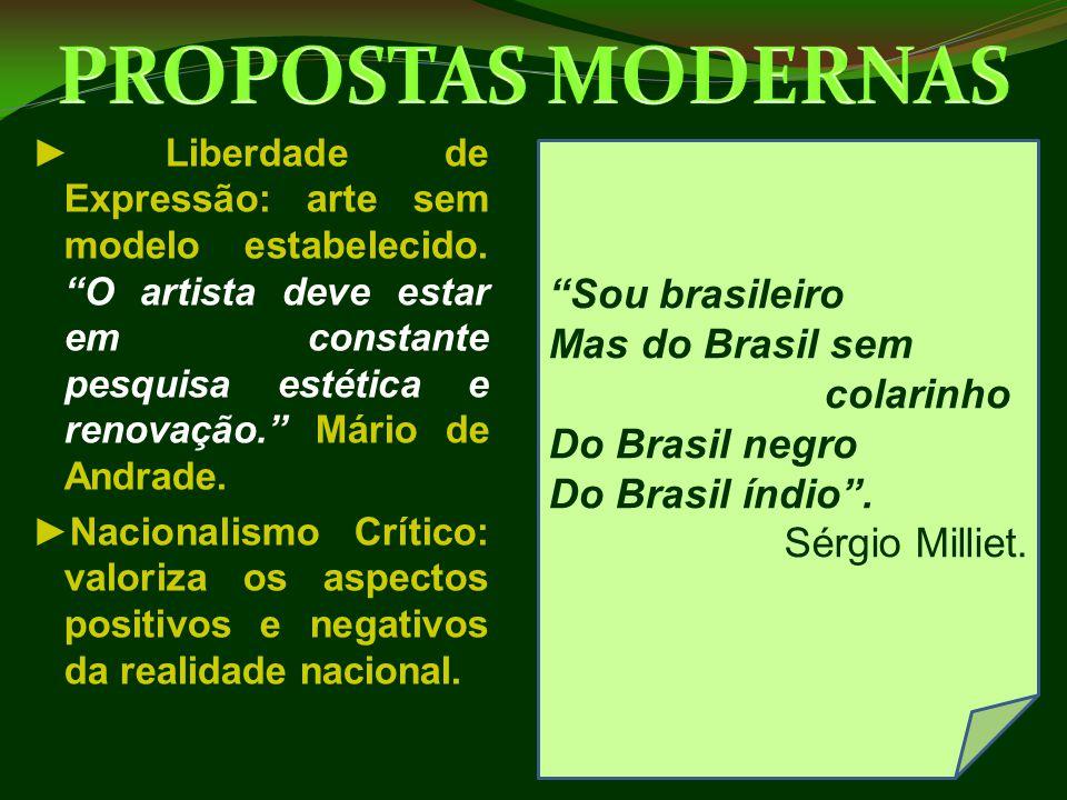 PROPOSTAS MODERNAS Sou brasileiro Mas do Brasil sem colarinho