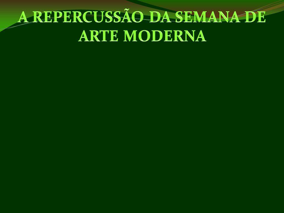 A REPERCUSSÃO DA SEMANA DE ARTE MODERNA