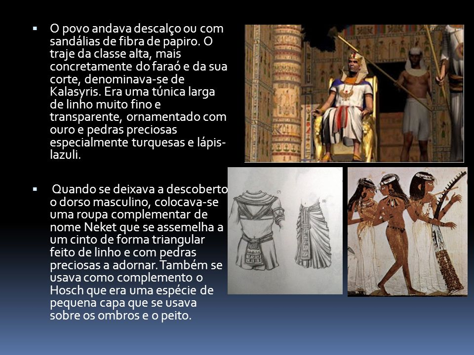 O povo andava descalço ou com sandálias de fibra de papiro